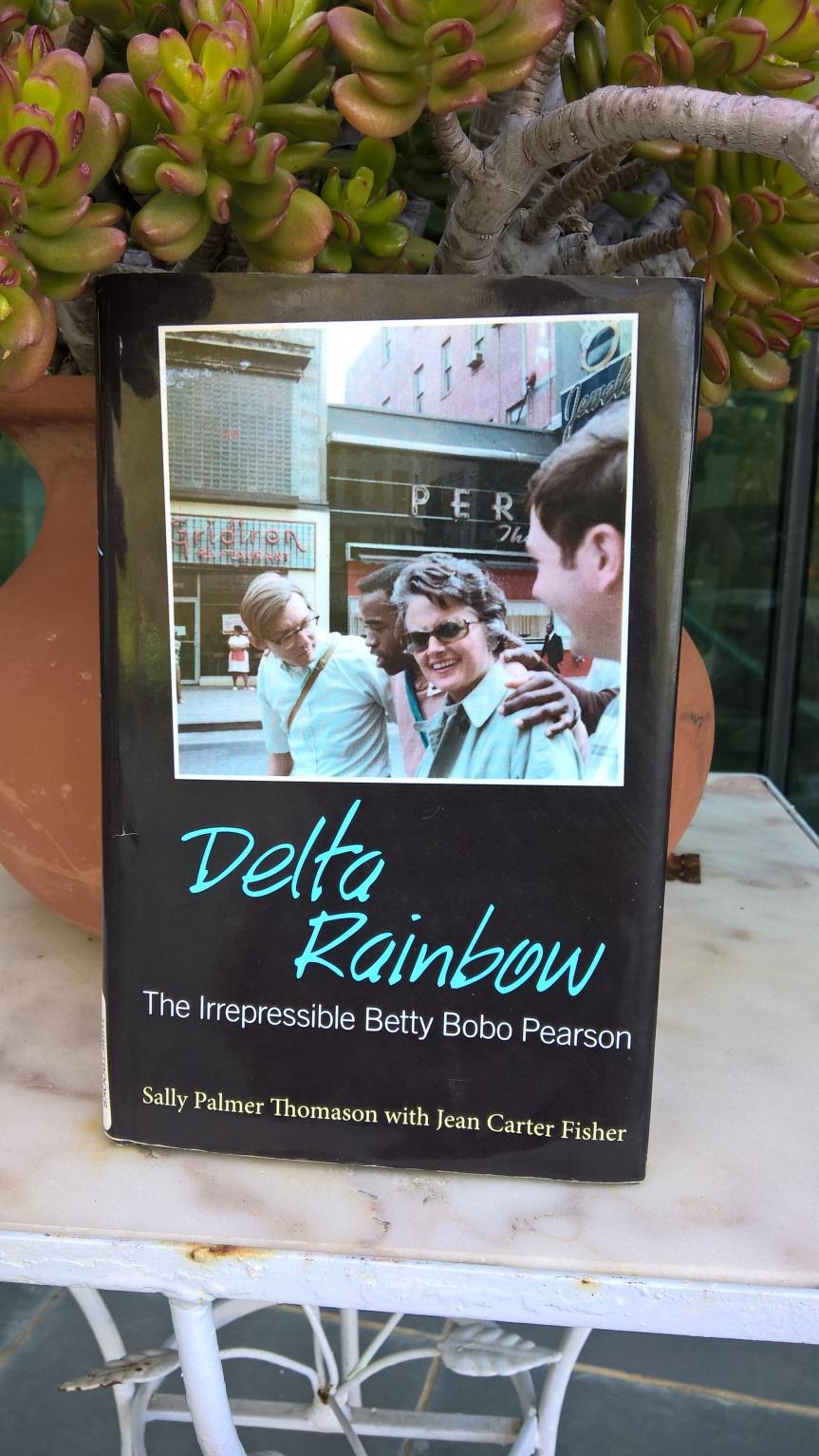 Delta Rainbow: The Irrepressible Betty Bobo Pearson by Sally Thomason and JeanFisher.