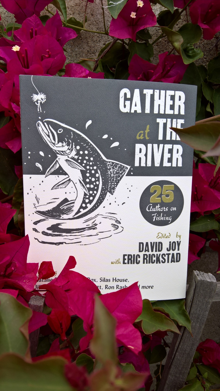 Gather at the River: 25 Authors on Fishing ( Edited by David Joy with ErickRickstad)