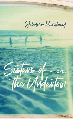 Sisters of the Undertow by JohnnieBernhard
