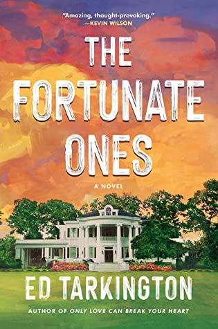 Book Review: The Fortunate Ones by Ed Tarkington